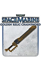 Warhammer 40,000: Space Marine - Golden Relic Chainsword