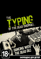 The Typing of the Dead: Overkill - Dancing with the Dead